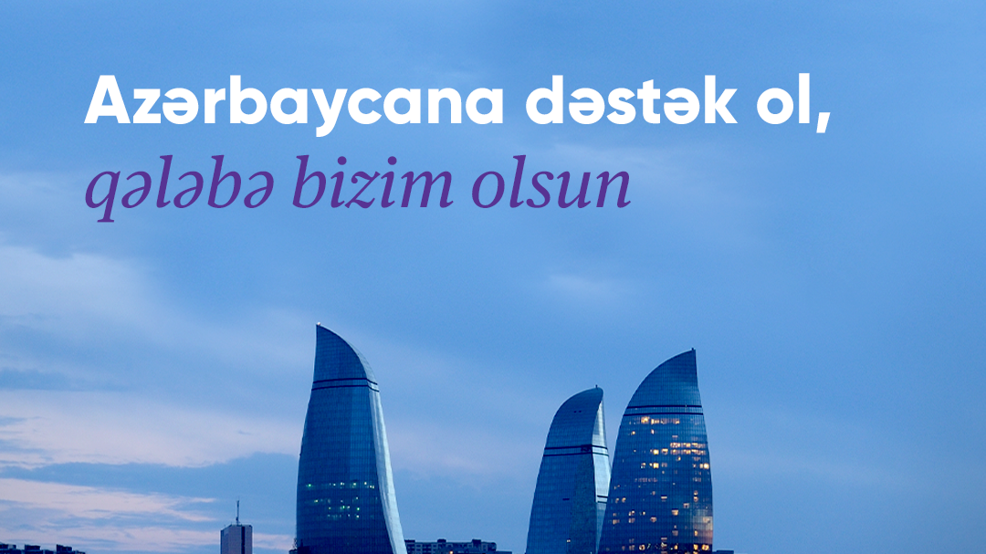 Azərbaycanı səsimizlə birinci edək